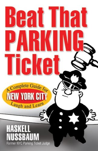 9780978682569: Beat That Parking Ticket: A Complete Guide for New York City
