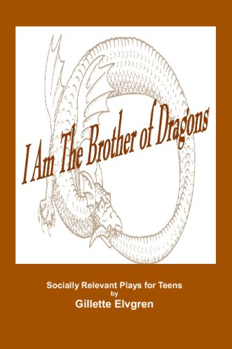 9780978683764: I Am the Brother of Dragons: Socially Relevant Plays for Teens
