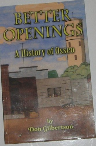 9780978685201: Better Openings: A History of Osseo Wisconsin