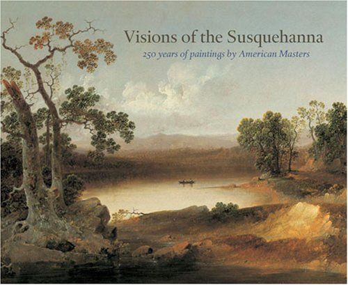 Visions of the Susquehanna: 250 Years of Paintings by American Masters: Rob Evans