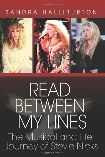 Read Between My Lines: The Musical and Life Journey of Stevie Nicks: Halliburton, Sandra