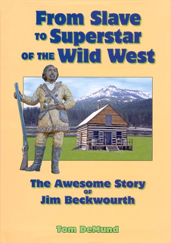 From Slave To Superstar Of The Wild West: The Awesome Story Of Jim Beckwourth