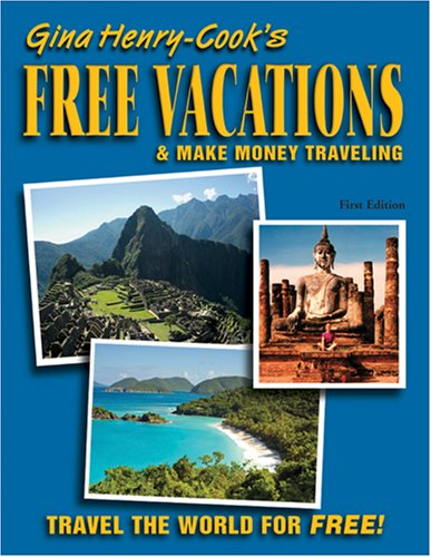 Free Vacations & Make Money Traveling: Unknown