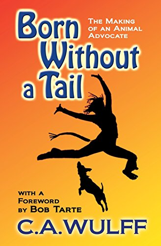 9780978692834: Born Without a Tail: the Making of an Animal Advocate