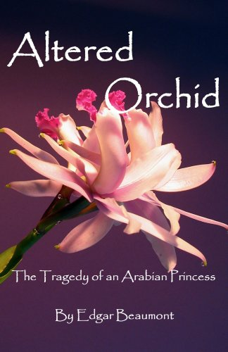 9780978694814: Altered Orchid: The Tragedy of a Arabian Princess