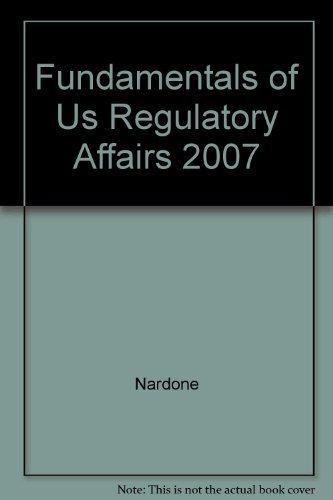 Fundamentals of US Regulatory Affairs, Fifth Edition: Nardone