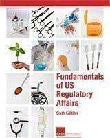 Fundamentals of US Regulatory Affairs, Sixth Edition