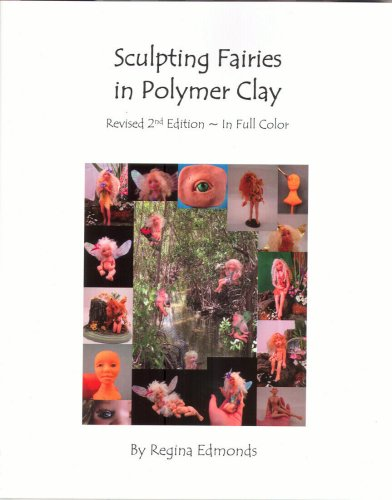 9780978702601: Sculpting Fairies in Polymer Clay (Revised 2nd Edition) [Paperback] by Regina...