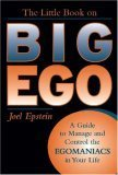 9780978705909: The Little Book on Big Ego: A Guide to Manage and Control the Egomaniacs in Your Life