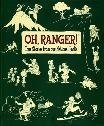 9780978710125: Oh, Ranger!: True Stories from Our National Parks