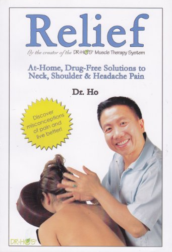 9780978712617: Relief: At-Home, Drug-Free Solutions to Neck, Shoulder & Headache Pain