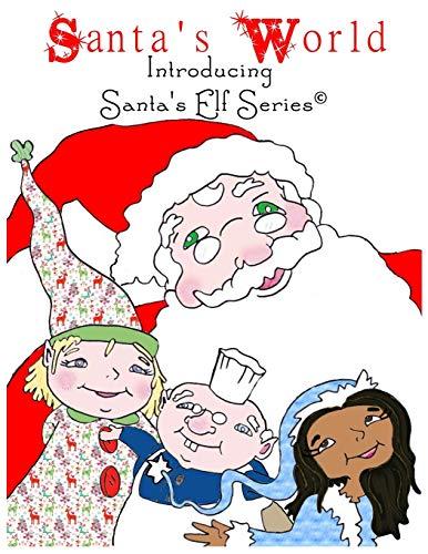 Santa`s World Moore, Joseph; Megan, Ford and