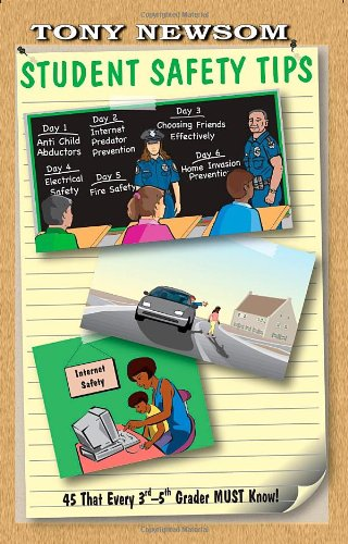 9780978714321: Student Safety Tips: 45 That Every 3rd - 5th Grader Must Know