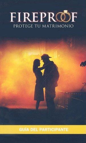 9780978715366: Fireproof Protege Tu Matrimonio: Participant's Guide