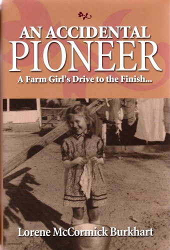 9780978716707: An Accidental Pioneer: A Farm Girl's Drive to the Finish