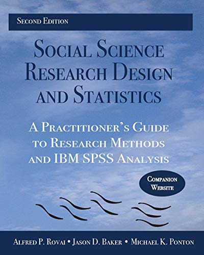 9780978718688: Social Science Research Design and Statistics: A Practitioner's Guide to Research Methods and IBM SPSS Analysis
