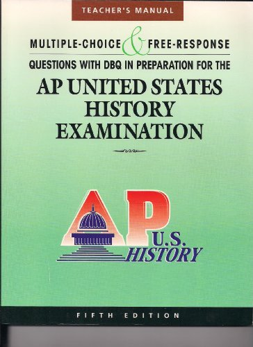 9780978719951: Multiple Choice & Free Response Questions with DBQ in Preparation for the Ap United States History Examination (Teacher's Manual) 5th Edition