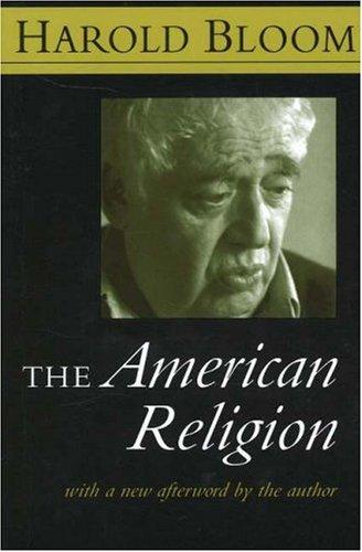 The American Religion: Harold Bloom