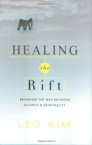 Healing the Rift, Bridging the Gap Between Science and Spirituality