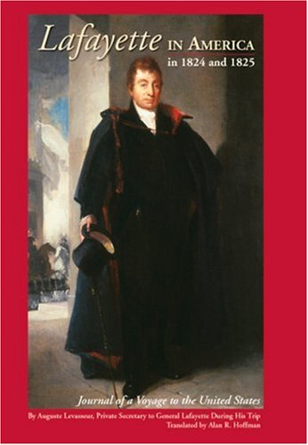 9780978722401: Lafayette in America in 1824 and 1825: Journal of a Voyage to the United States