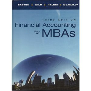 Financial Accounting for MBAs, 3rd Edition: Peter D. Easton,