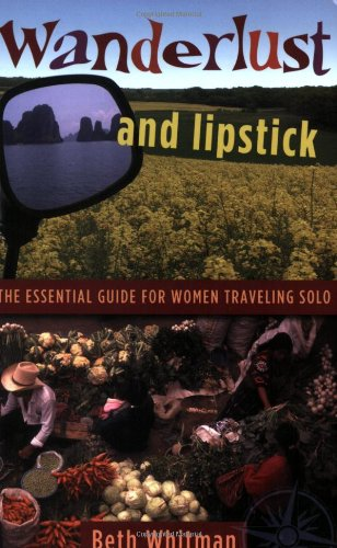 9780978728090: Wanderlust and Lipstick: The Essential Guide for Women Traveling Solo