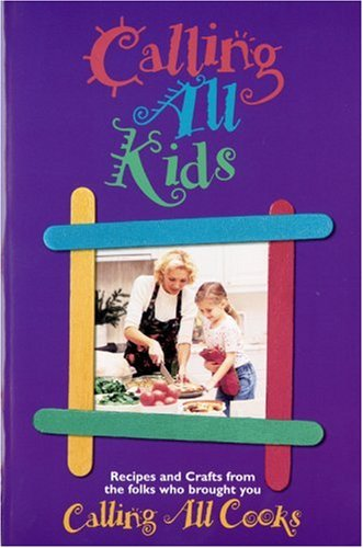 9780978728342: Calling All Kids: From the Folks Who Brought You Calling All Cooks