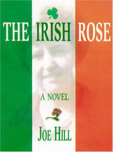 The Irish Rose: Joe Hill; Editor-Anne C. McDade Keyser; Illustrator-Joe Firth