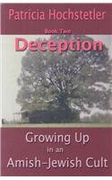 9780978731656: Deception: Growing Up in an Amish-Jewish Cult