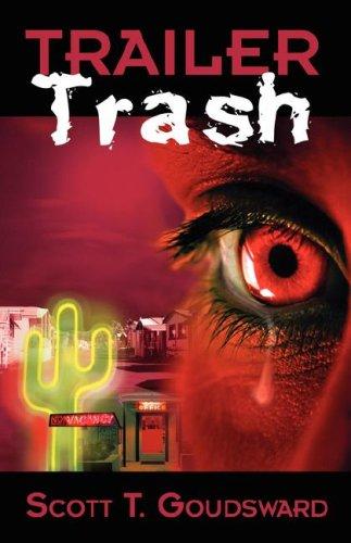 Trailer Trash: Scott T. Goudsward