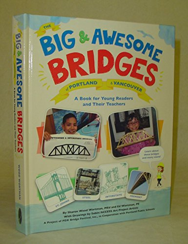 9780978736569: The Big & Awesome Bridges of Portland & Vancouver : A Book for Young Readers and Their Teachers