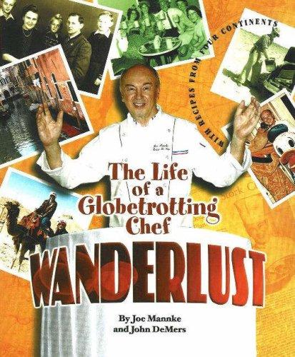 Wanderlust: The Life of a Globetrotting Chef: Mannke, Joe; Demers, John