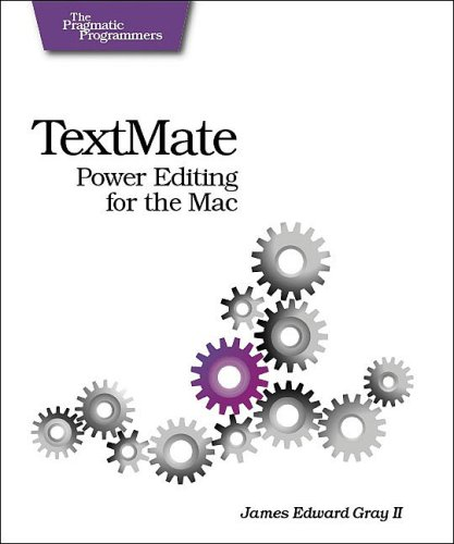 9780978739232: TextMate: Power Editing for the Mac (Pragmatic Programmers)