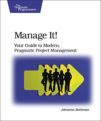9780978739249: Manage It!: Your Guide to Modern, Pragmatic Project Management