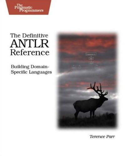 9780978739256: The Definitive ANTLR Reference: Building Domain-Specific Languages (Pragmatic Programmers)