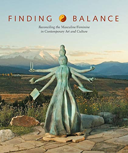 9780978740702: Finding Balance: Reconciling the Masculine/Feminine in Contemporary Art and Culture