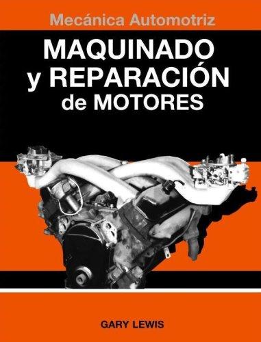 9780978741518: Maquinado y Reparacion de Motores (Spanish Edition)