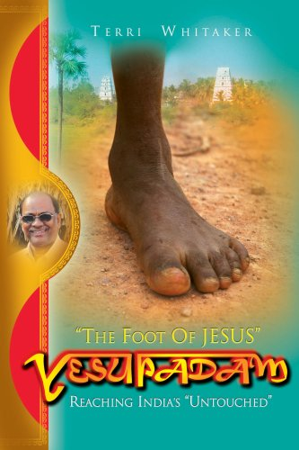9780978742836: Yesupadam: The Foot of Jesus, Reaching India's Untouched (Believe Books Real Life Stories)