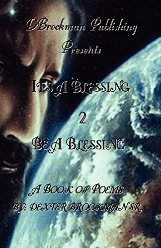 It's a Blessing 2 Be a Blessing: Brockman, Dexter