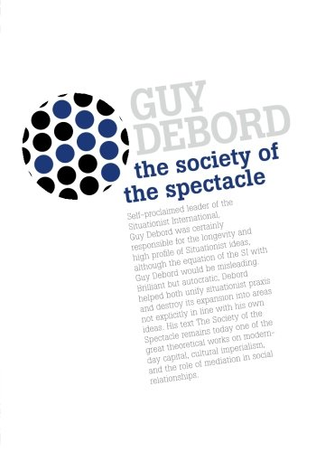 The Society Of The Spectacle: Debord, Guy, Besne, Tony