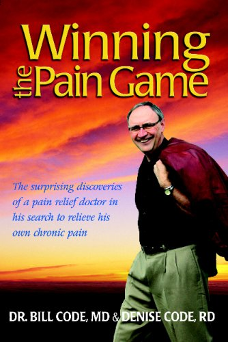 """Winning the Pain Game"""" The surprising discoveries of a pain relief doctor in his search to ..."""