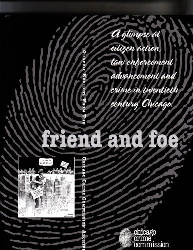9780978747152: Friend and Foe: Graphic Exhibits from the Chicago Crime Commission Archives