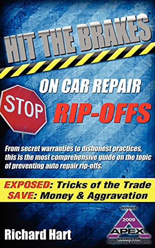 Hit the Brakes on Car Repair Rip-Offs: Hart, Richard
