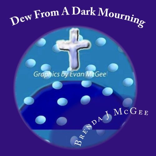 9780978754839: Dew From A Dark Mourning: The War Rages On