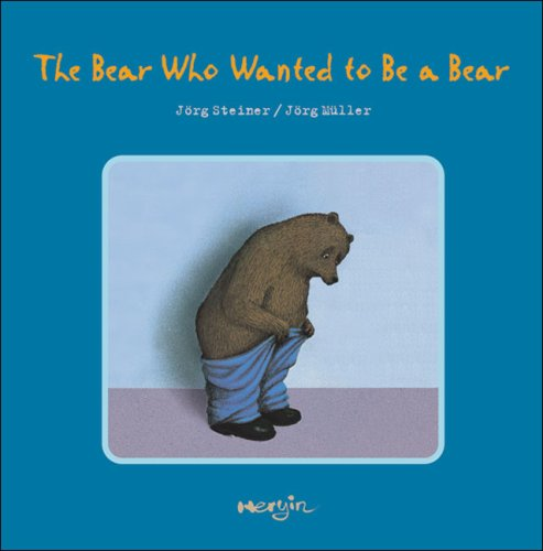 9780978755010: The Bear Who Wanted to Be a Bear