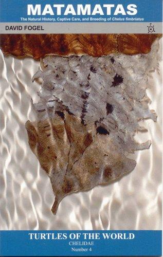 Matamatas: The Natural History, Captive Care, and: David Fogel