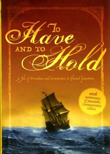 9780978755935: To Have and to Hold: A Tale of Providence and Perseverance in Colonial Jamestown