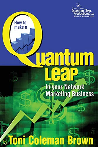 9780978756802: Quantum Leap: How To Make A Quantum Leap In Your Network Marketing Business