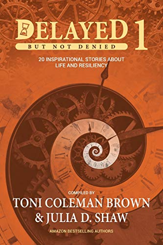 Delayed but Not Denied : 20 Inspirational: Toni Coleman Brown;