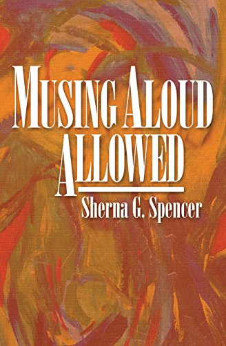 Musing Aloud, Allowed: Spencer, Sherna G.
